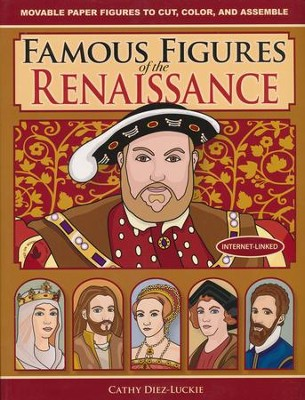 Famous Figures of the Renaissance: Movable Paper Figures to Cut, Color, and Assemble  -     By: Cathy Diez-Luckie