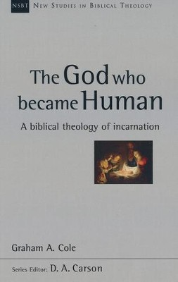 The God Who Became Human: A Biblical Theology of Incarnation - eBook  -     By: Graham Cole