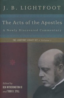 The Acts of the Apostles: A Newly Discovered Commentary - eBook  -     By: J.B. Lightfoot