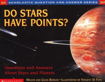 Do Stars Have Points? Questions and Answers About Stars and Planets  -     By: Melvin Berger, Gilda Berger     Illustrated By: Vincent Di Fate