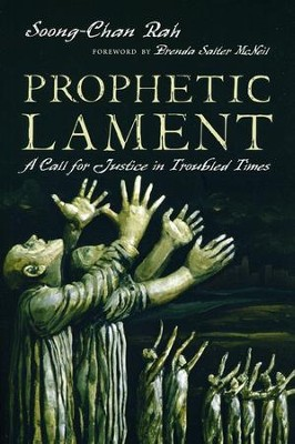 Prophetic Lament: A Call for Justice in Troubled Times - eBook  -     By: Soong-Chan Rah
