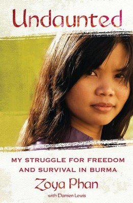 Undaunted: My Struggle for Freedom and Survival in Burma - eBook  -     By: Zoya Phan