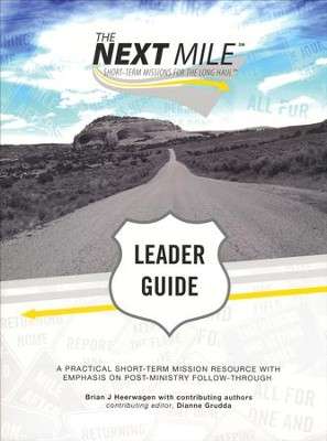 The Next Mile--Leader Guide   -     By: Brian J. Heerwagen