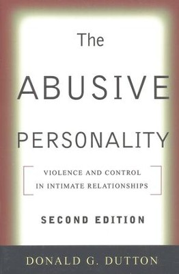 The Abusive Personality, Second Edition: Violence and Control in Intimate Relationships  -     By: Donald G. Dutton