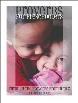 Proverbs for Preschoolers: Through Proverbs from A to Z  -     By: Marilyn Boyer