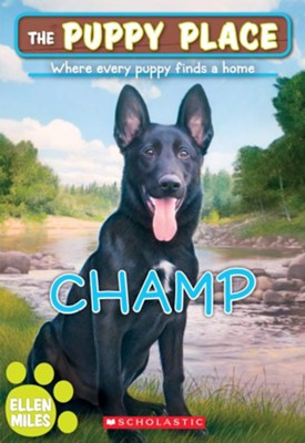 Champ (The Puppy Place #43)  -     By: Ellen Miles