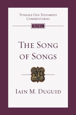 The Song of Songs: An Introduction and Commentary - eBook  -     By: Iain Duguid