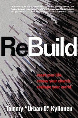ReBuild: Reset Your Life. Renew Your Church. Reshape Your World. - eBook  -     By: Tommy Urban D. Kyllonen