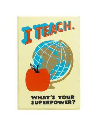 I Teach. What's Your Superpower? Plaque  -
