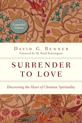 Surrender to Love: Discovering the Heart of Christian Spirituality - eBook  -     By: David G. Benner