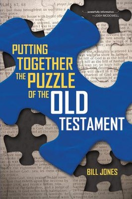 Putting Together the Puzzle of the Old Testament  -     By: Bill Jones