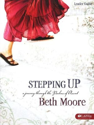 Stepping Up: A Journey Through the Psalms of Ascent Leader's Guide  -     By: Beth Moore