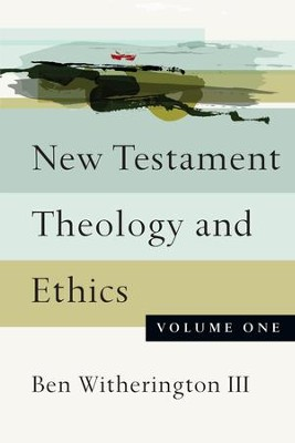 New Testament Theology and Ethics - eBook  -     By: Ben Witherington III