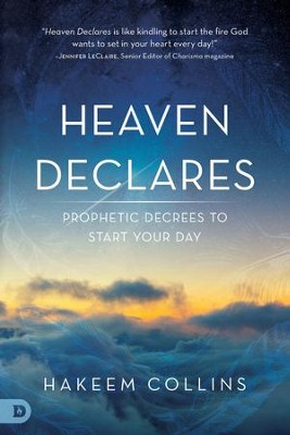 Heaven Declares: Prophetic Decrees to Start Your Day - eBook  -     By: Hakeem Collins