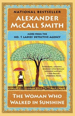 The Woman Who Walked in Sunshine: No. 1 Ladies' Detective Agency (16) - eBook  -     By: Alexander McCall Smith