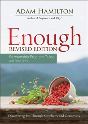 Enough: Discovering Joy through Simplicity and Generosity, Stewardship Program Guide with Flash Guide  -     By: Adam Hamilton