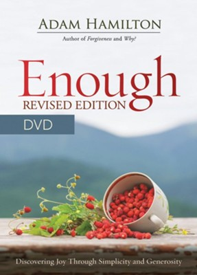 Enough: Discovering Joy Through Simplicity and Generosity--DVD  -     By: Adam Hamilton