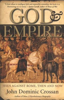 God & Empire: Jesus Against Rome, Then and Now  -     By: John Dominic Crossan