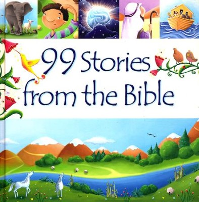 99 Stories from the Bible  -     By: Juliet David