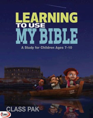 Learning to Use My Bible: A Study for Children Ages 7-10 - Class Pk  -