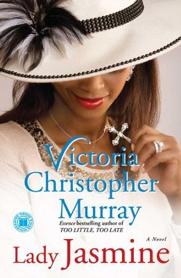 Lady Jasmine: A Novel - eBook  -     By: Victoria Christopher Murray