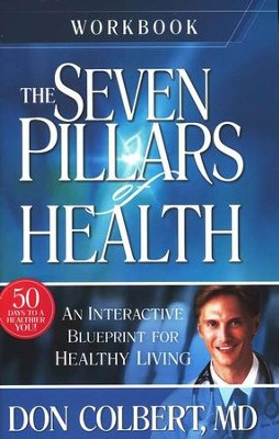 The Seven Pillars of Health: Workbook    -     By: Don Colbert M.D.