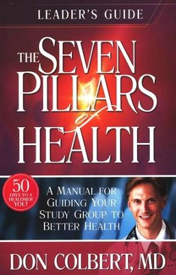 The Seven Pillars of Health Leader's Guide: An Interactive Blueprint for Healthy Living  -     By: Don Colbert M.D.