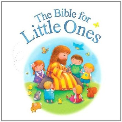 The Bible for Little Ones  -     By: Juliet David