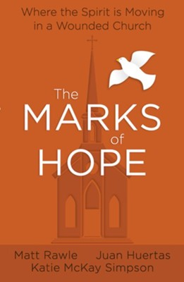 The Marks of Hope: Where the Spirit is Moving  -     By: Juan C. Huertas, Matt Rawle