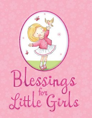 Blessings for Little Girls  -     By: Juliet David, Julia Clay