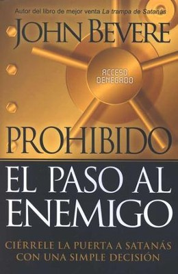 Prohibido el Paso al Enemigo  (Enemy Access Denied)  -     By: John Bevere