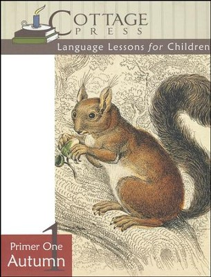 Cottage Press Language Lessons for Children: Primer 1 (Autumn)  -     By: Kathy Weitz