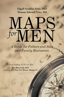 MAPS for Men: A Guide for Fathers and Sons and Family Businesses - eBook  -     By: Edgell Franklin Pyles, Thomas Edward Pyles
