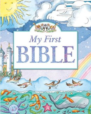 My First Bible  -     By: Tim Dowley