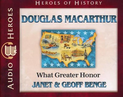 Heroes of History: Douglas MacArthur Audiobook on CD   -     By: Janet Benge, Geoff Benge, Tim Gregory