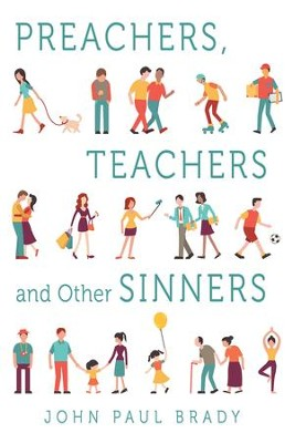 Preachers, Teachers and Other Sinners - eBook  -     By: John Paul Brady