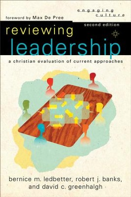 Reviewing Leadership (Engaging Culture): A Christian Evaluation of Current Approaches - eBook  -     By: Robert Banks, Bernice M. Ledbetter, David Greenhalgh