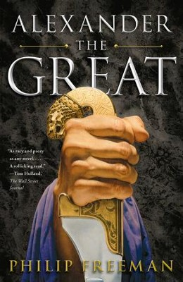 Alexander the Great - eBook  -     By: Philip Freeman