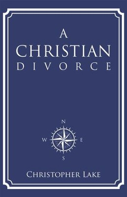 A Christian Divorce - eBook  -     By: Christopher Lake