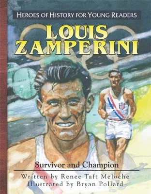 Louis Zamperini - For Young Readers   -     By: Renee Meloche