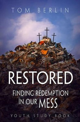 Restored Youth Study Book: Finding Redemption in Our Mess - eBook  -     By: Tom Berlin