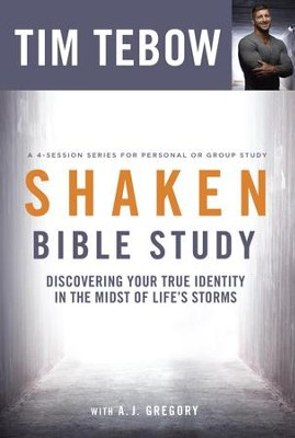 Shaken Bible Study: Discovering Your True Identity in the Midst of Life's Storms - eBook  -     By: Tim Tebow