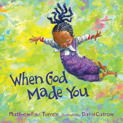 When God Made You - eBook  -     By: Matthew Paul Turner     Illustrated By: David Catrow