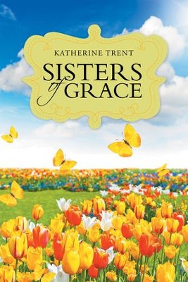 Sisters of Grace - eBook  -     By: Katherine Trent