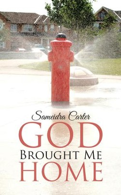God Brought Me Home - eBook  -     By: Sameidra Carter