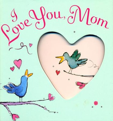 I Love You, Mom  -     By: Josephine Collins, Jill Latter