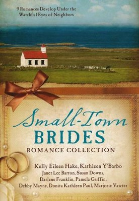 Small-Town Brides Romance Collection: 9 Romances Develop Under the Watchful Eyes of Neighbors - eBook  -     By: Janet Lee Barton, Susan K. Downs, Darlene Franklin