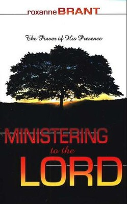Ministering to the Lord   -     By: Roxanne Brant