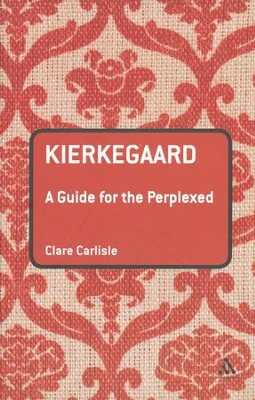 Kierkegaard: A Guide for the Perplexed  -     By: Clare Carlisle