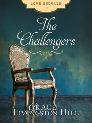The Challengers - eBook  -     By: Grace Livingston Hill